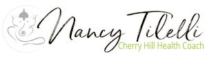Cherry Hill Health Coach LLC | Nancy Tilelli